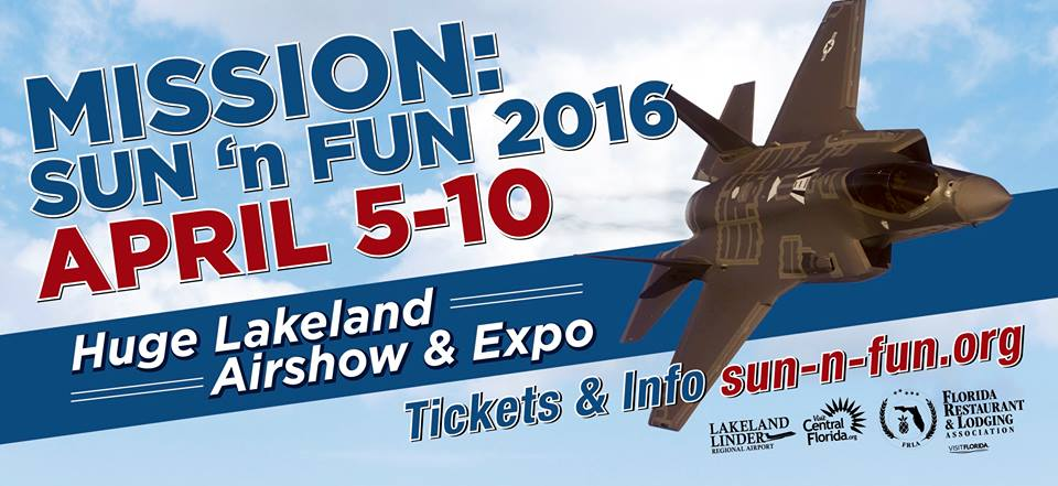 SUN 'N FUN IS NEXT WEEK !! (April 5-10, 2016)