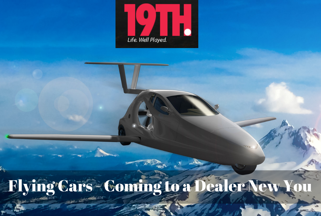 Flying Cars – Coming to a Dealer Near You